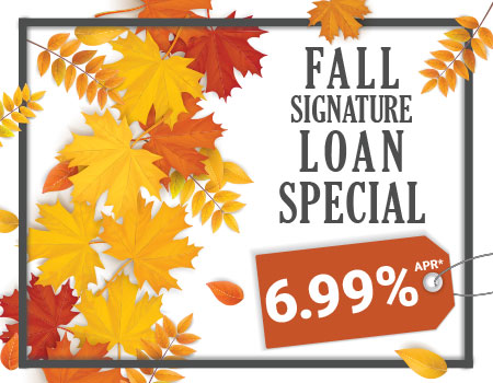 Fall Signature Loan Special
